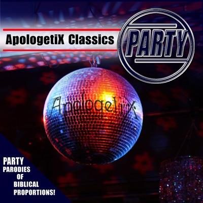 Apologetix Classics: Party - Apologetix