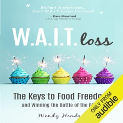 W.A.I.T.loss: The Keys to Food Freedom and Winning the Battle of the Binge (Unabridged)
