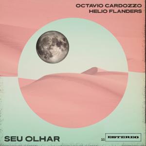 Octavio Cardozzo & Helio Flanders - Seu Olhar feat. PC Guimarães, Camila Rocha, Leonardo Marques, Gabriel Bruce & Marina Sena