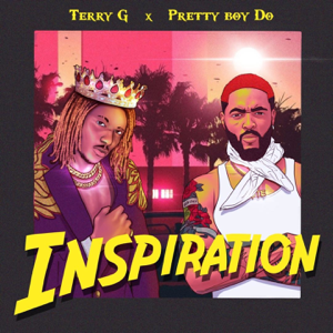 Terry G & Pretty Boy Do - Inspiration