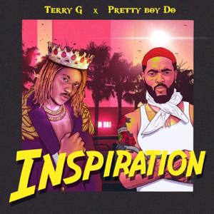 Terry G & Pretty Boy Do - Inspiration