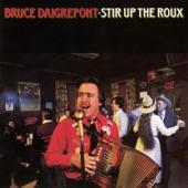 Bruce Daigrepont - Stir Up The Roux