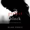 Blake Pierce - The Perfect Block (A Jessie Hunt Psychological Suspense Thriller—Book Two)  artwork