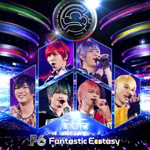 F6(井澤勇貴・和田雅成・小野健斗・安里勇哉・和合真一・中山優貴) - FantaStIc X-tasy
