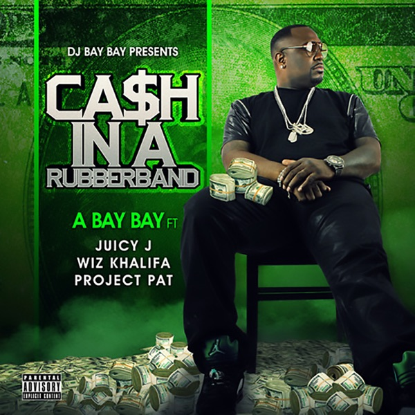 Cash In a Rubberband (feat. Juicy J, Wiz Khalifa & Project Pat) - Single