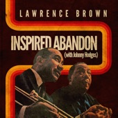Lawrence Brown - Do Nothin' Till You Hear from Me (feat. Johnny Hodges)