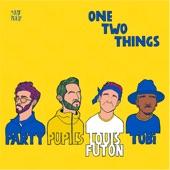 Tobi;Louis Futon;Party Pupils - One Two Things (feat. TOBi)
