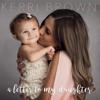 Kerri Brown - A Letter to My Daughter kunstwerk