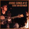 Eddie van der Meer - Anime Songs #12