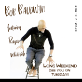 [Download] Long Weekend (See You on Tuesday) [feat. Ragan Whiteside] [Radio Edit] MP3