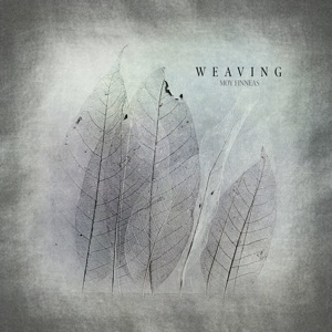 Moy Finneas - Weaving
