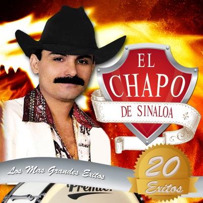 20 Éxitos Mis Grandes Éxitos - El Chapo De Sinaloa
