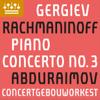 Valery Gergiev, Concertgebouworkest & Behzod Abduraimov - Rachmaninov: Piano Concerto No. 3 artwork