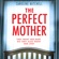 Caroline Mitchell - The Perfect Mother (Unabridged)