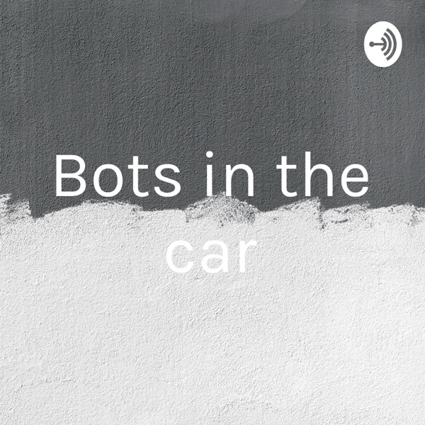 Bots in the car