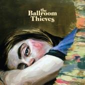 The Ballroom Thieves - Vanity Trip