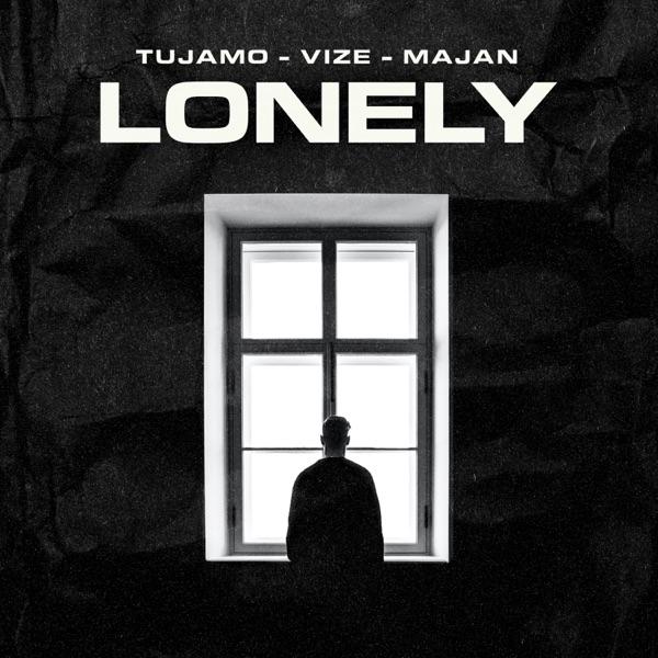 TUJAMO & VIZE FEAT. MAJAN LONELY