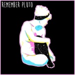 Clever Girls - Remember Pluto