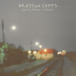 Grayson Capps - South Front Street