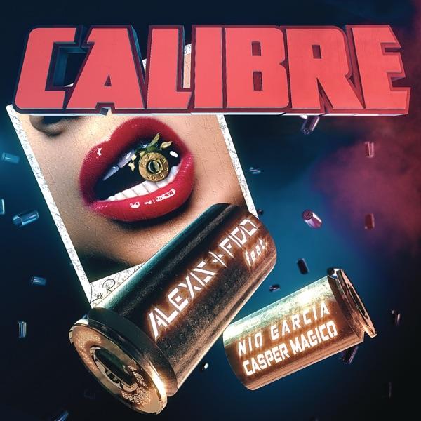 Calibre (feat. Casper Mágico & Nio García) - Single