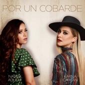 Natalia Aguilar - Por Un Cobarde (feat. Karina Catalán)
