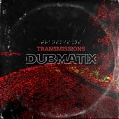 Dubmatix - Transmissions