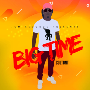 Colton T - Big Time