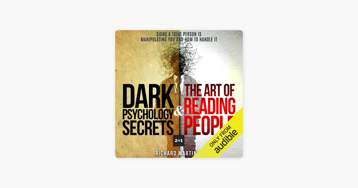 Dark Psychology Secrets & The Art of Reading People: 2 in 1: Signs a Toxic  Person Is Manipulating You and How to Handle It (Unabridged)