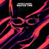 Wasted Time-Vincent & Naderi
