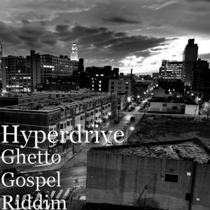 HyperDrive - Ghetto Gospel Riddim - EP