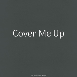 Lilly Wallen - Cover Me Up feat. Jess Morgan