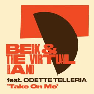 Berk & The Virtual Band - Take On Me feat. Odette Telleria