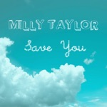 Milly Taylor - Save You