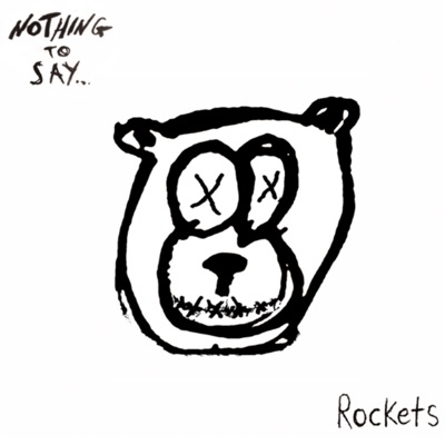 Nothing to Say... - EP - Rockets