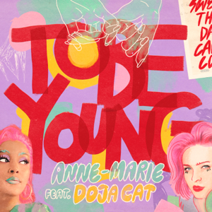 Anne-Marie - To Be Young feat. Doja Cat