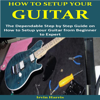Irvin Harris - How to Setup Your Guitar: The Dependable Step by Step Guide on How to Setup Your Guitar from Beginner to Expert (Unabridged)  artwork