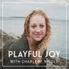 Playful Joy - a parenting podcast without the guilt
