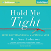 Dr. Sue Johnson - Hold Me Tight: Seven Conversations for a Lifetime of Love (Unabridged) artwork