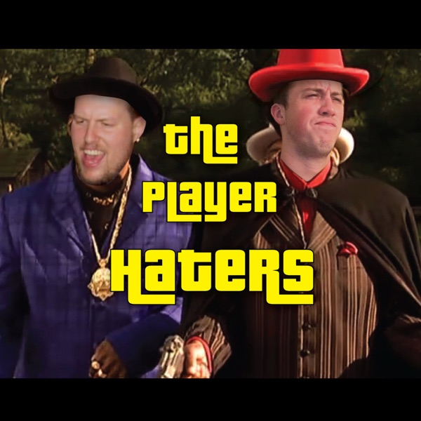 The Player Haters | Listen Free on Castbox