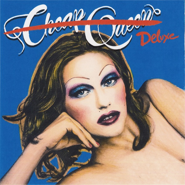 Cheap Queen (Deluxe)