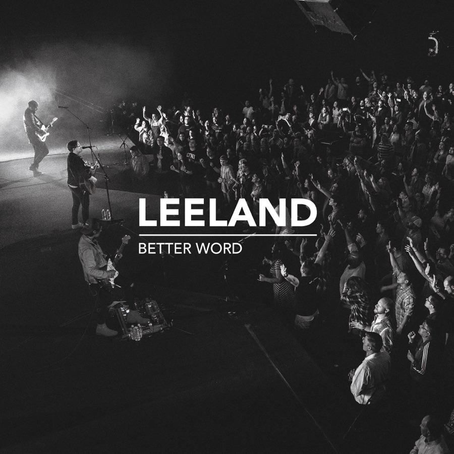 Leeland - Better Word (Live)
