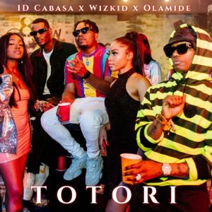 Olamide, Wizkid & Id Cabasa - Totori