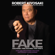 Robert T. Kiyosaki - FAKE: Fake Money, Fake Teachers, Fake Assets: How Lies Are Making the Poor and Middle Class Poorer (Unabridged)