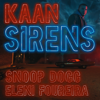Sirens Radio Edit - Kaan, Snoop Dogg & Eleni Foureira mp3