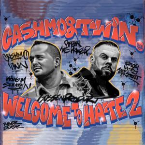 Cashmo & Twin - Welcome to Hate 2