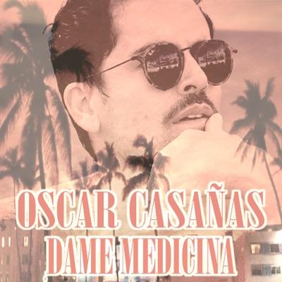 Dame Medicina (Versión 2019) - Single - Oscar Casañas