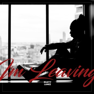 I'm Leaving - Single