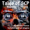 Tales of SCP: Beginning to the End, 1 (Unabridged) - Michael Nooras