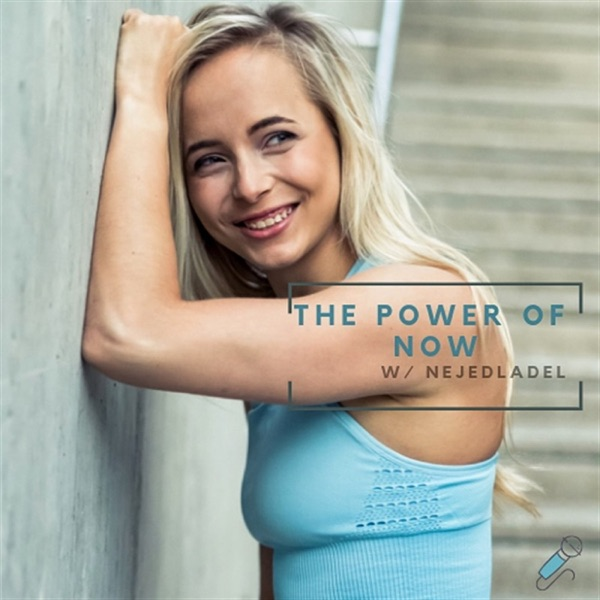 The power of now w/ nejedladel