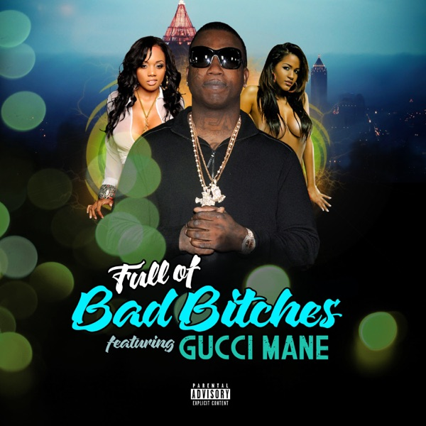 Full of Bad Bitches (feat. Gucci Mane) - Single